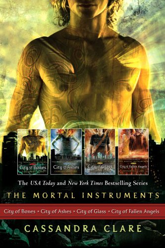 Cassandra Clare: The Mortal Instrument Series (4 books): City of Bones; City of Ashes; City of Glass; City of Fallen Angels (Mortal Instruments, The)