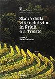 La storia della vite e del vino in Friuli e a Trieste