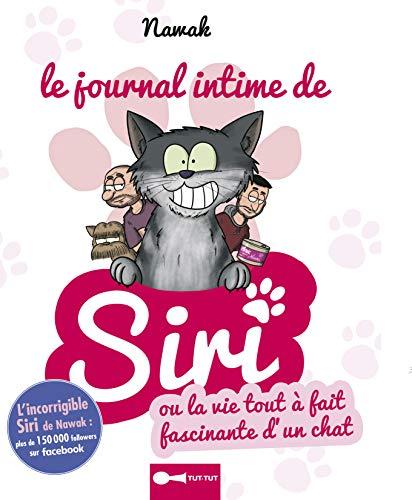 Le journal intime de Siri, ou la vie tout à fait fascinante d'un chat