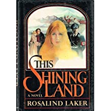 This Shining Land by Rosalind Laker (1985-07-01)