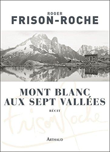 Mont Blanc aux sept vallées (Classiques Arthaud)