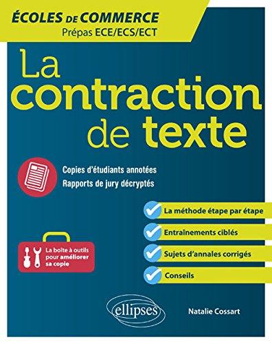 La contraction de texte. Écoles de commerce. Prépas ECE/ECS/ECT par Cossart Natalie