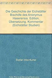 Die Geschichte der Eichstätter Bischöfe des Anonymus Haserensis