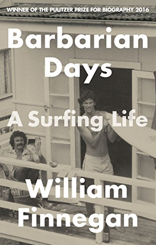 Barbarian Days: A Surfing Life by [Finnegan, William]