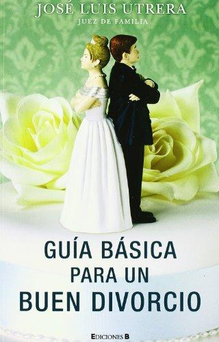 GUIA BASICA PARA UN BUEN DIVORCIO (NoFicción/Divulgación)