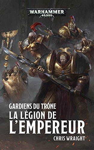 Gardiens du Trône : La Légion de l'Empereur (Warhammer 40,000) par Chris Wraight