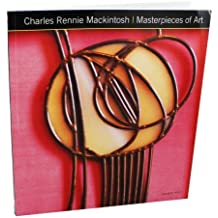 Charles Rennie Mackintosh - Masterpieces Of Art by theworks (2014-04-09)