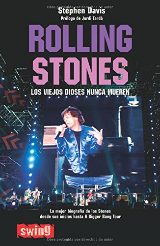 Rolling Stones/ Rolling Stones: Los Viejos Dioses Nunca Mueren/ Old Gods Never Die (Swing)