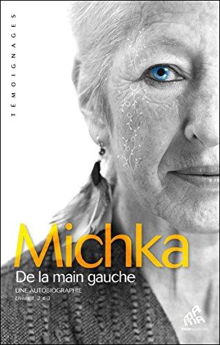 De la main gauche - Une autobiographie - Livres 1, 2 & 3 par Michka