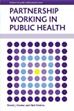 Partnership Working in Public Health (Evidence for Public Health Practice) by David J. Hunter (2014-01-10)