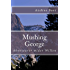 Mushing George: Abenteurer wider Willen