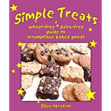 Simple Treats: A Wheat-Free, Dairy-Free Guide to Scrumptious Baked Goods: Wheat-free Vegan Desserts