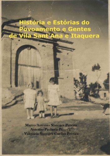 História e Estórias do Povoamento e Gentes de Vila Sant'Ana e Itaquera...