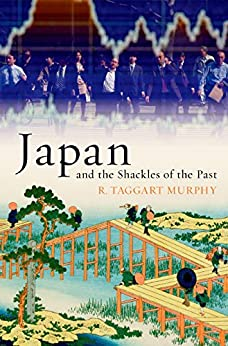 Japan and the Shackles of the Past (What Everyone Needs to Know) di [Murphy, R. Taggart]