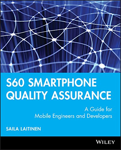 S60 Smartphone Quality Assurance: A Guide for Mobile Engineers and Developers S60 Smartphone