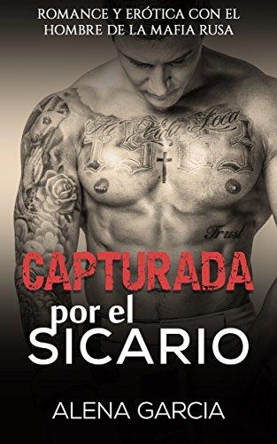 Capturada por el Sicario: Romance y Erótica con el Hombre de la ...