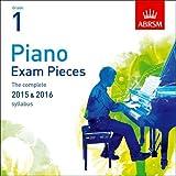 Piano Exam Pieces 2015 & 2016, Grade 1, CD: The Complete 2015 & 2016 Syllabus (ABRSM Exam Pieces)
