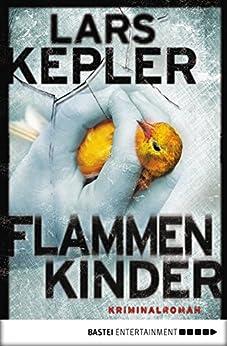 Flammenkinder: Kriminalroman (Joona Linna 3) von [Kepler, Lars]