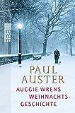 Auggie Wrens Weihnachtsgeschichte von Paul Auster