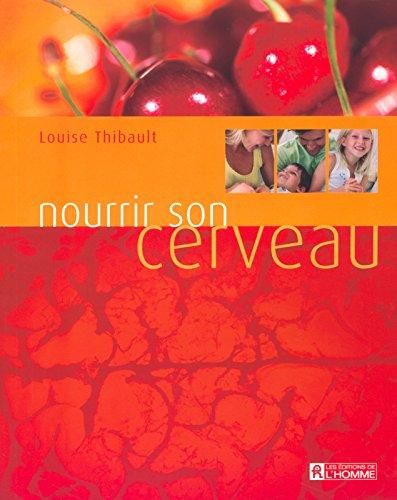 NOURRIR SON CERVEAU par Louise Thibault