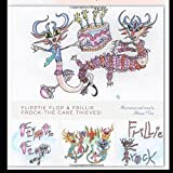 Flipptie Flop & Frillie Frock-The Cake Thieves!: Illustrations & story by Abhinav Vats