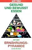 Gesund und bewußt essen mit der Ernährungspyramide [VHS]