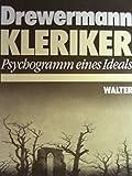 Kleriker. Psychogramm eines Ideals - Eugen Drewermann