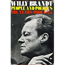 People and politics: The years 1960-1975 by Willy Brandt (1978-08-01)