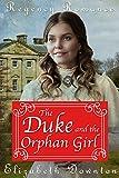 The Duke and The Orphan Girl (Regency Romance)
