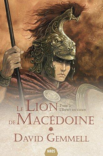 Le Lion de Macédoine, livre 3 - L'Esprit du chaos par David Gemmell
