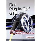 Der Plug in-Golf GTE: Sportlich und umweltfreundlich (Automodelle)