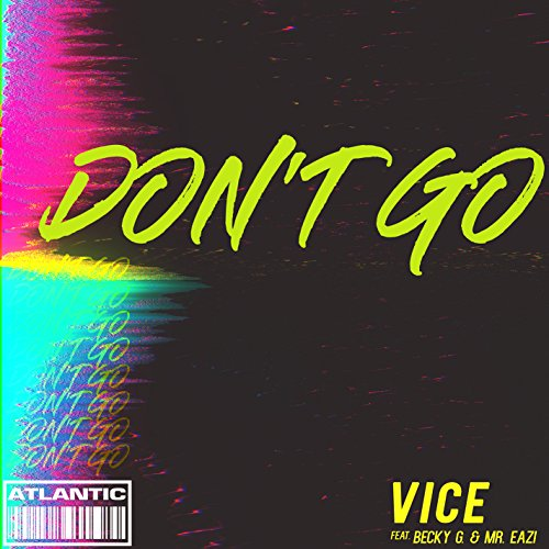 Don't Go (feat. Becky G and Mr...