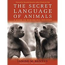 Secret Language of Animals: A Guide to Remarkable Behavior (English Edition)