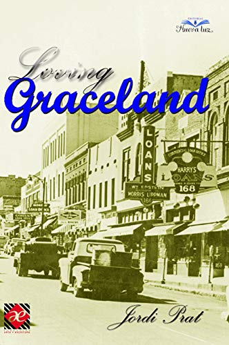 Loving Graceland: Un Sueño de Historia por Jordi Prat
