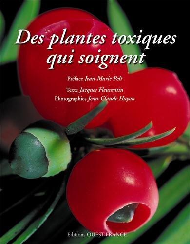 Des plantes toxiques qui soignent par Jacques Fleurentin