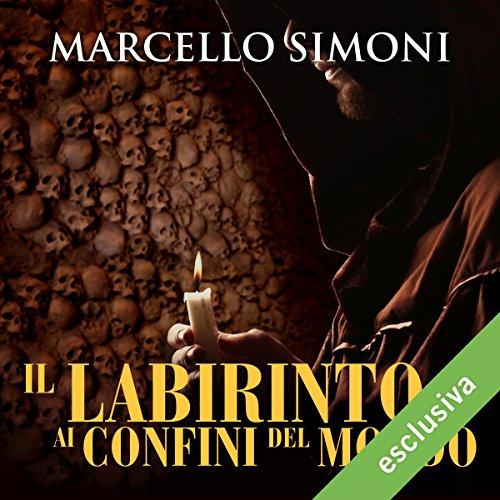 Il labirinto ai confini del mondo (Il mercante di libri maledetti 3) | Marcello Simoni