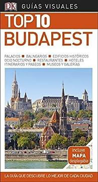 Guía Visual Top 10 Budapest: La guía que descubre lo mejor de cada ciudad par  Varios autores