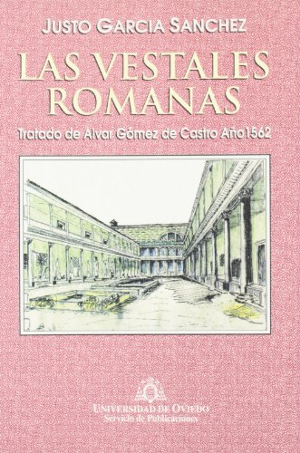 Descargar Libro Las vestales romanas. Tratado de Alvar Gómez de Castro de Justo García Sánchez