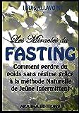 les miracles du fasting la m?thode naturelle de je?ne intermittent pour perdre du poids sans r?gime