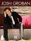 Best Josh Grobans - Josh Groban Songbook: Original Keys for Singers Review