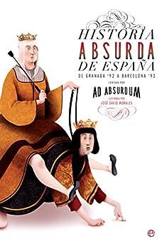 Historia Absurda De España por José David Morales García epub