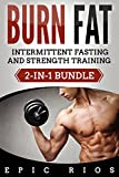 BURN FAT: INTERMITTENT FASTING & STRENGTH TRAINING (2-IN-1 BUNDLE)