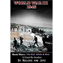 The Red White & Blue - World War Three 1946: Book Three - A Giant Re-awakes (English Edition)