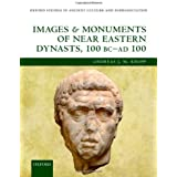 Images and Monuments of Near Eastern Dynasts, 100 BC--AD 100