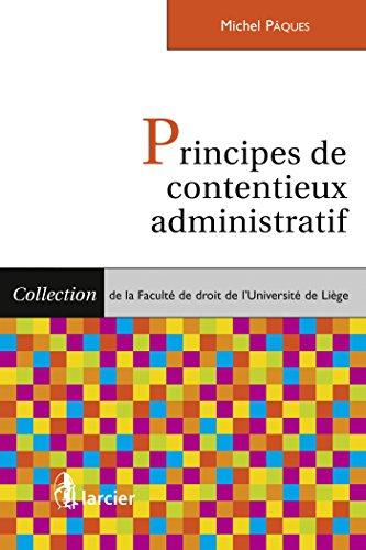 Principes de contentieux administratif par Michel Pâques