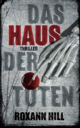 Das Haus der Toten: Der f?nfte Fall f?r Steinbach und Wagner (German Edition) by Roxann Hill (2016-03-31) (3 Der Haus Toten)