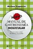 Nuevo manual de gastronomía molecular: el encuentro entre la ciencia y la cocina (Ciencia que ladra... serie Mayor)