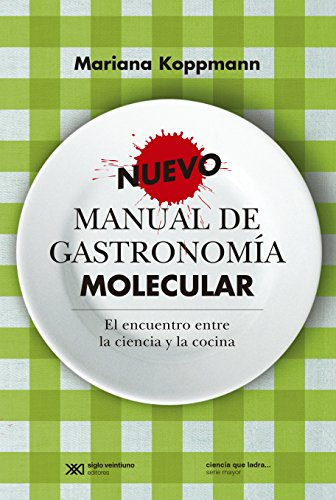 Nuevo manual de gastronomía molecular: el encuentro entre la ciencia y la cocina (Ciencia que ladra… serie Mayor) por Mariana Koppmann
