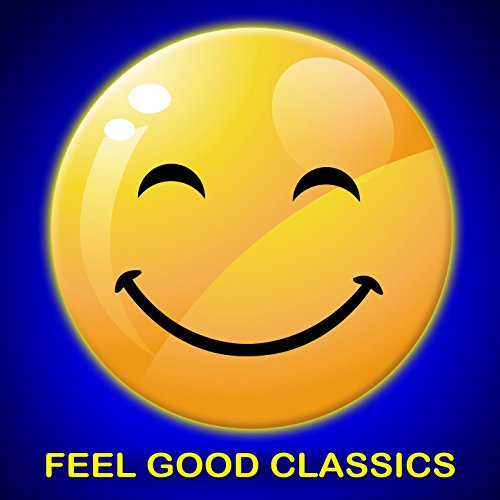 Feel Good Classics: 100 Songs ...