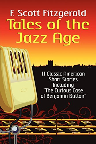 Tales of the Jazz Age                 by  F. Scott Fitzgerald Classic Short Stories